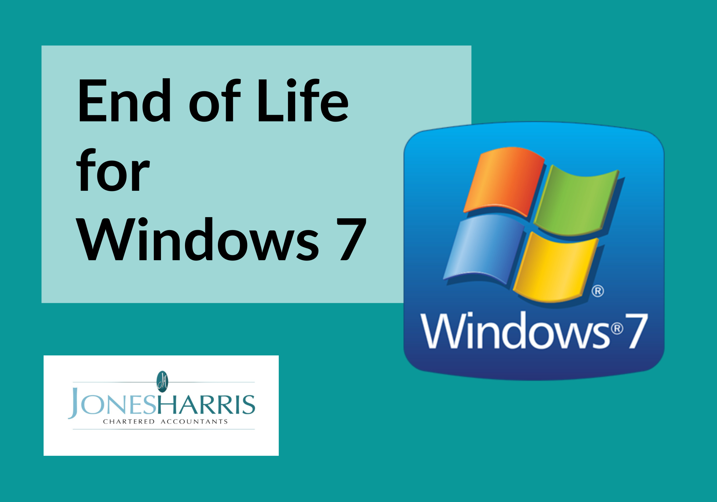 End of Life for Windows 7, with Jones Harris Accountants