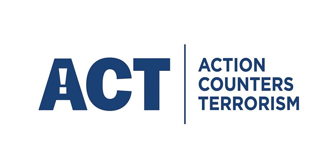 Action Counters Terrorism – ACT for short. . Trust your instincts and report any terrorism related suspicious activity. Your actions could save lives.